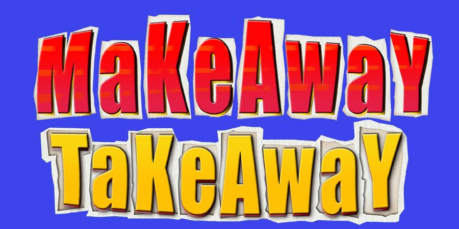 Makeaway Takeaway.