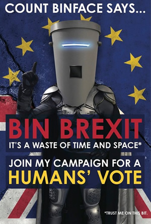 Count Binface says Bin Brexit.