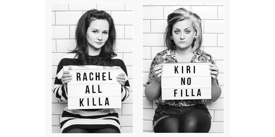 All Killa No Filla. Image shows from L to R: Rachel Fairburn, Kiri Pritchard-McLean.