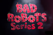 Bad Robots. Copyright: Objective Productions.