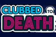 Clubbed To Death.
