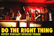 Do The Right Thing - Episode 3.