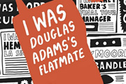 I Was Douglas Adams's Flatmate: and Other Encounters with Legends.
