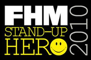 FHM's Stand-Up Hero. Copyright: Baby Cow Productions / Signal TV.