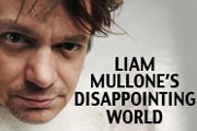 Liam Mullone's Disappointing World. Liam Mullone. Copyright: Channel X.