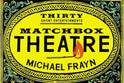 Michael Frayn's Matchbox Theatre