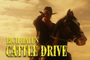 Rich Hall's Cattle Drive