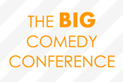 The Big Comedy Conference.