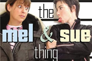 The Mel And Sue Thing.