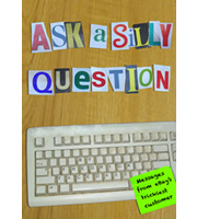 Ask A Silly Question - Messages from eBay's trickiest customer.
