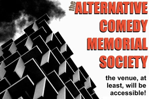 The Alternative Comedy Memorial Society.