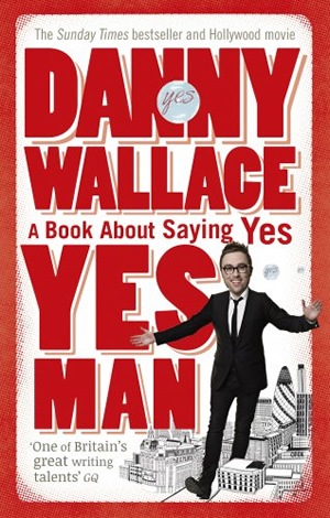 Yes Man. Danny Wallace.