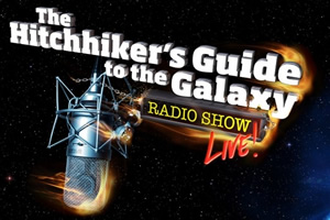 The Hitchhiker's Guide to the Galaxy Radio Show - Live!.