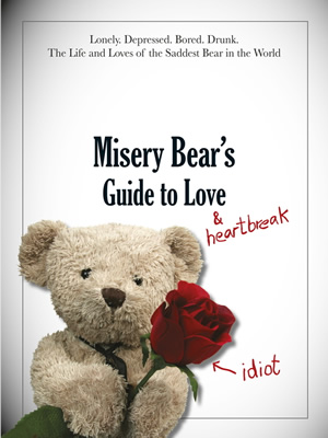 Misery Bear's Guide To Love and Heartbreak book.