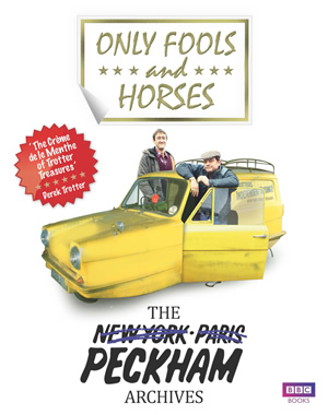 Only Fools And Horses - The Peckham Archives. Copyright: BBC Books.