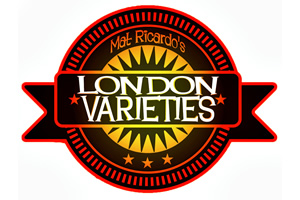 Matt Ricardo's London Varieties.