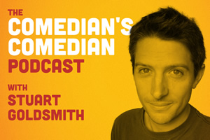 The Comedian's Comedian Podcast with Stuart Goldsmith.