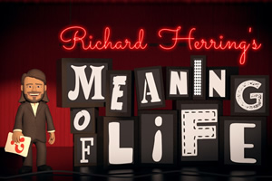 Richard Herring's Meaning Of Life.