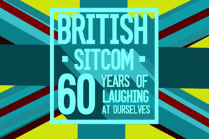 British Sitcom: 60 Years Of Laughing At Ourselves. Copyright: BBC.