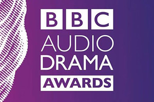 BBC Audio Drama Awards.