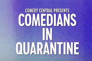 Comedians In Quarantine. Copyright: Comedy Central.