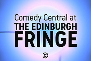 Comedy Central At The Edinburgh Fringe.