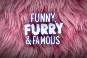 Funny, Furry & Famous.