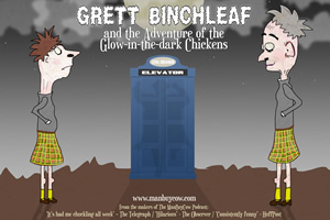 Grett Binchleaf and the Adventure of the Glow-in-the-dark Chickens.