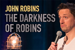 John Robins: The Darkness Of Robins. John Robins. Copyright: Phil McIntyre Entertainment.