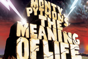 Monty Python's The Meaning Of Life.