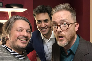Richard Herring's Leicester Square Theatre Podcast. Image shows from L to R: Richard Herring, Ed Miliband, Geoff Lloyd.