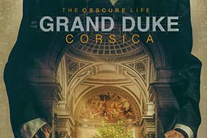 The Obscure Life Of The Grand Duke Of Corsica.