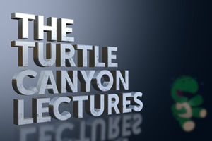 The Turtle Canyon Lectures.