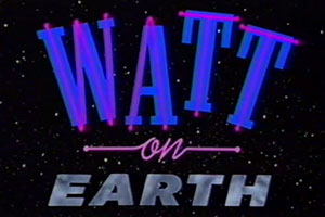 Watt On Earth. Copyright: BBC.
