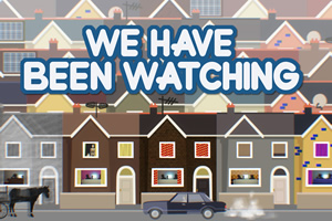 We Have Been Watching. Copyright: Crook Productions.