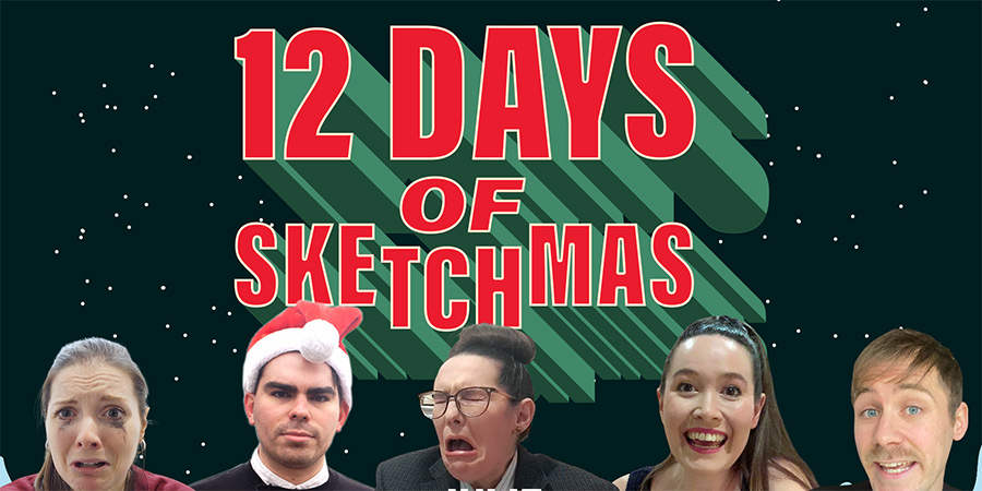 #12DaysOfSketchmas. Image shows from L to R: Amy Spinks, Connor Kent, Julie Grady Thomas, Sarah Tattersall, Tom Robins.
