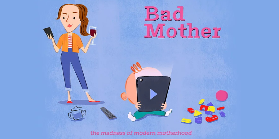 Bad Mother.