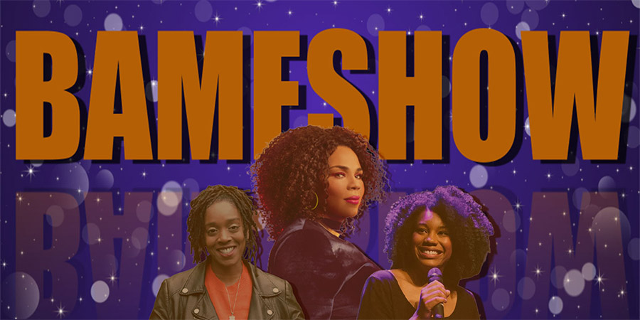 BAMESHOW. Image shows from L to R: Athena Kugblenu, Desiree Burch, Kemah Bob. Copyright: BBC.