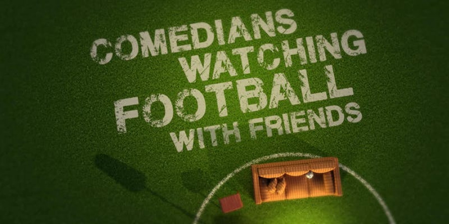 Comedians Watching Football With Friends. Copyright: Avalon Television.