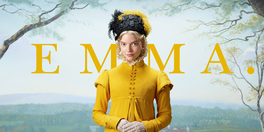 Emma.. Emma Woodhouse (Anya Taylor-Joy).