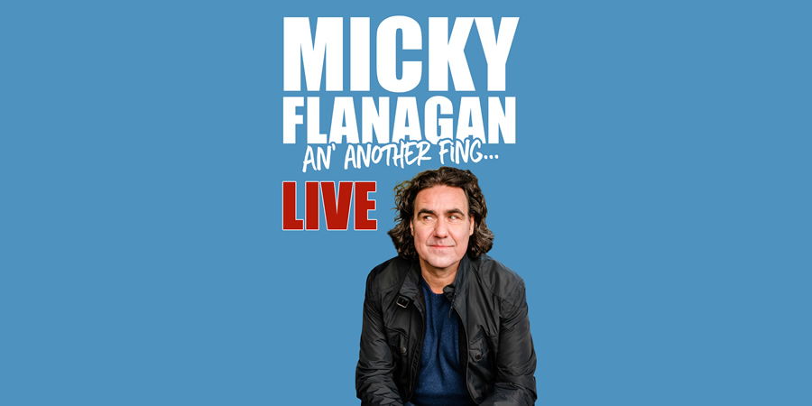 Micky Flanagan: An Another Fing. Micky Flanagan.