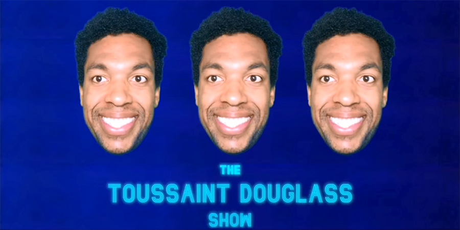 The Toussaint Douglass Show. Toussaint Douglass.