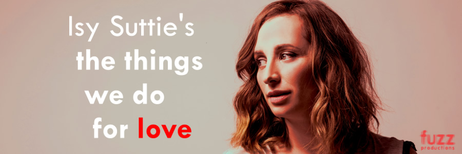 Isy Suttie's The Things We Do For Love