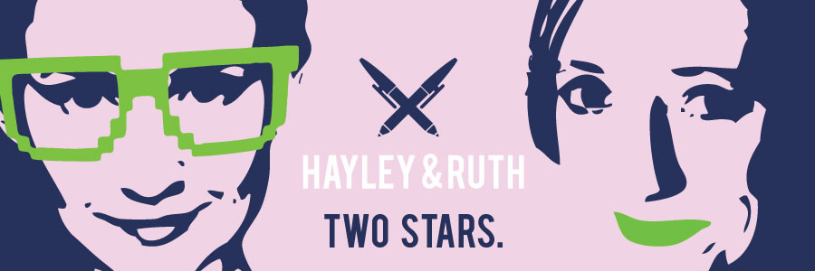 Hayley & Ruth: Two Stars