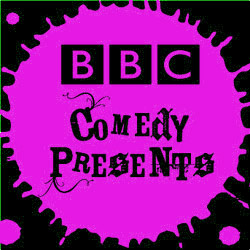 BBC Comedy Presents. Copyright: Tiger Aspect Productions.