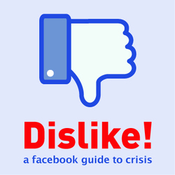 Colm O'Regan: Dislike! A Facebook Guide to Crisis.