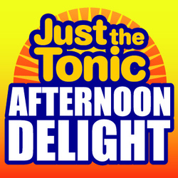 Just the Tonic's Afternoon Delight. Copyright: Talkback Productions.