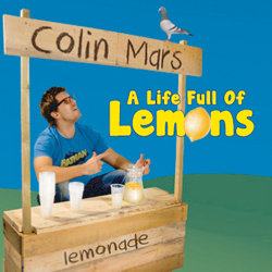 Colin Mars: A Life Full of Lemons. Colin Mars.