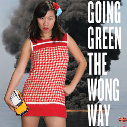 Going Green the Wong Way. Kristina Wong.