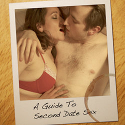 A Guide to Second Date Sex.